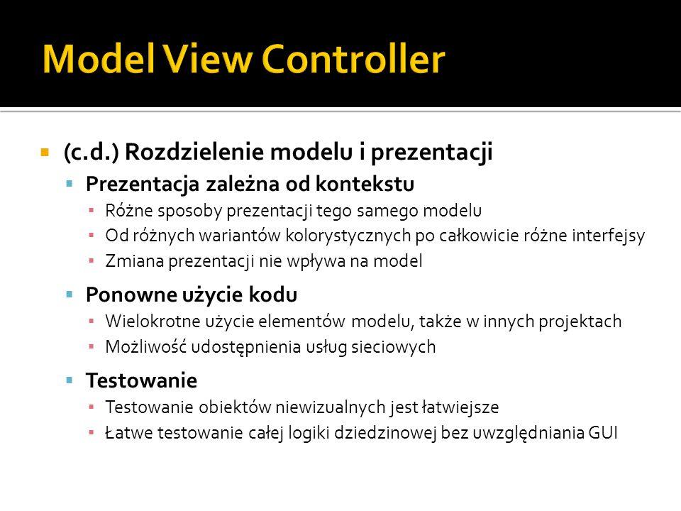 Model View Controller (c.d.) Rozdzielenie modelu i prezentacji