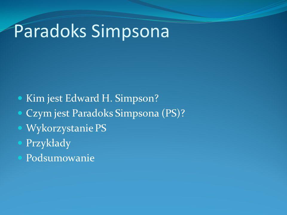 Paradoks Simpsona Kim jest Edward H. Simpson