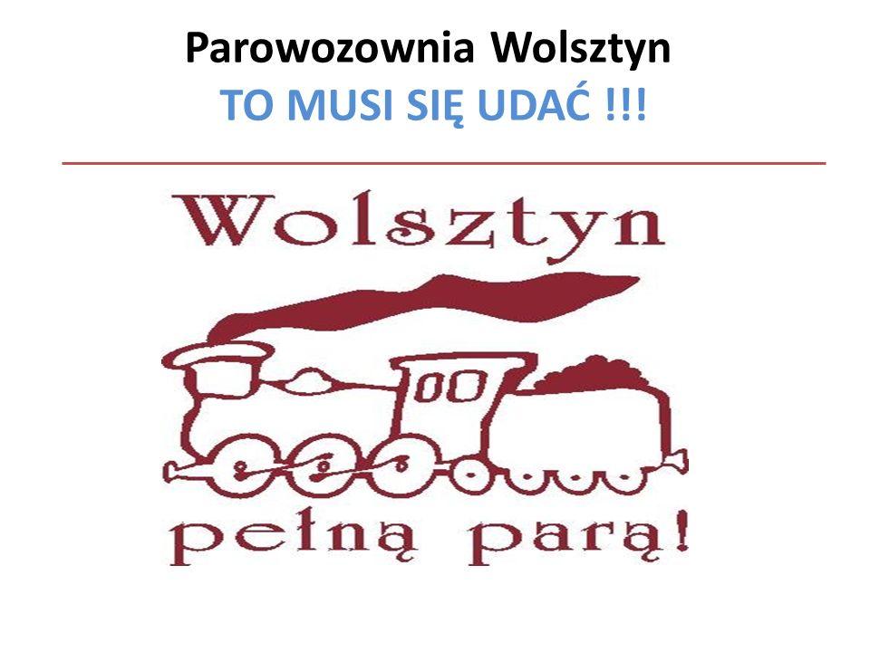 Parowozownia Wolsztyn TO MUSI SIĘ UDAĆ !!!