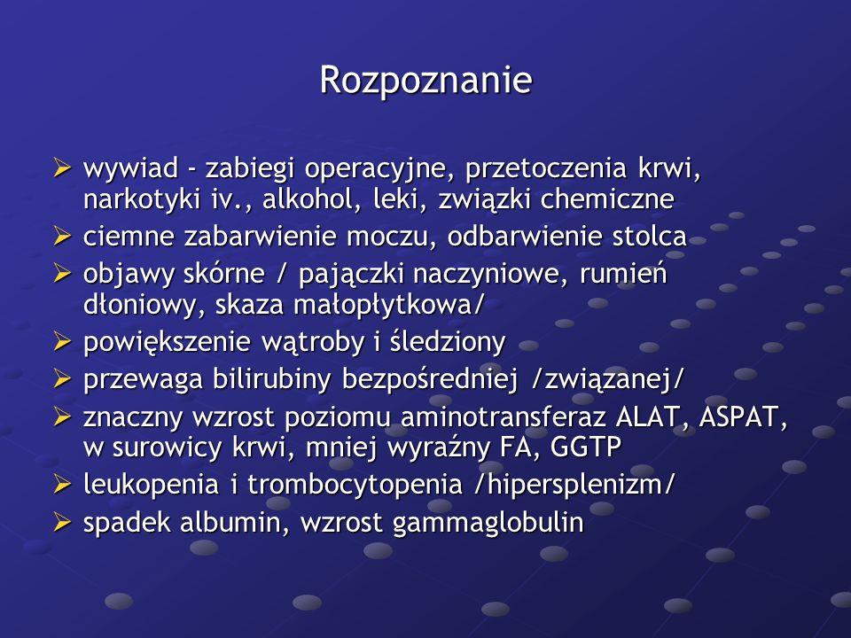 Rozpoznanie wywiad - zabiegi operacyjne, przetoczenia krwi, narkotyki iv., alkohol, leki, związki chemiczne.