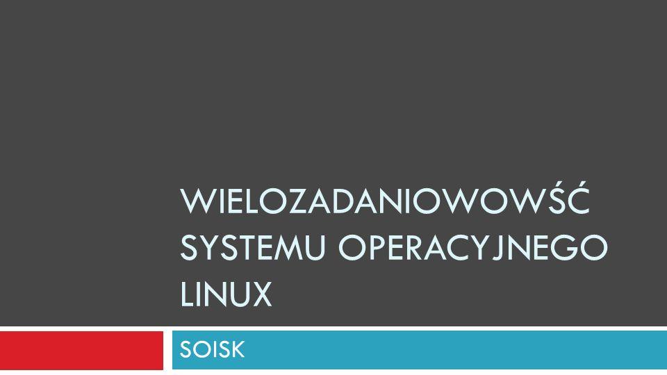 Wielozadaniowowść systemu operacyjnego Linux