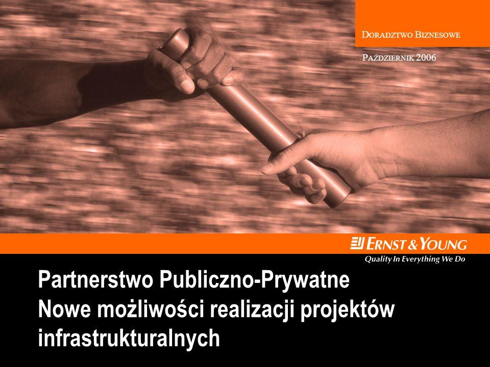PAŹDZIERNIK 2006 Partnerstwo Publiczno-Prywatne Nowe możliwości realizacji projektów infrastrukturalnych.