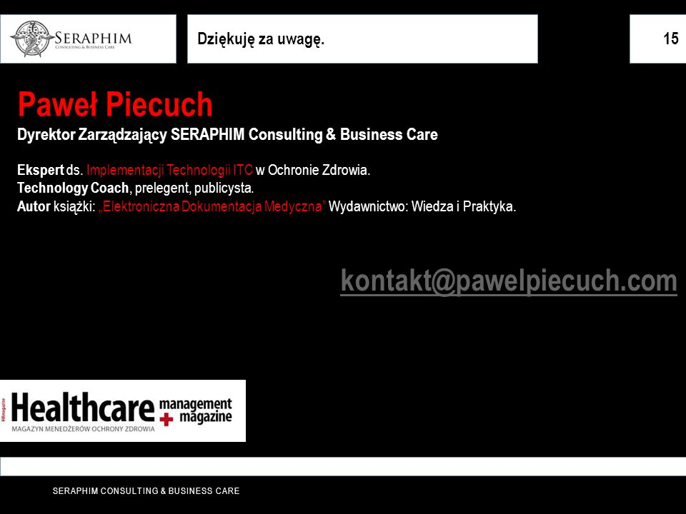 Paweł Piecuch kontakt@pawelpiecuch.com Dziękuję za uwagę. 15