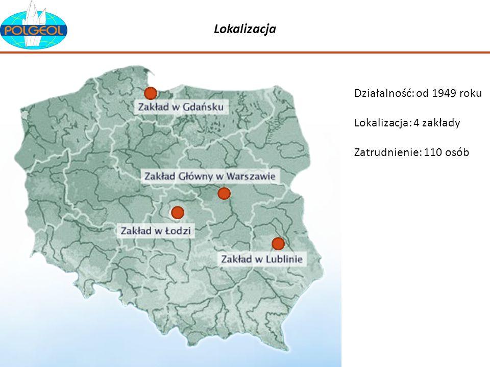 Lokalizacja Działalność: od 1949 roku Lokalizacja: 4 zakłady