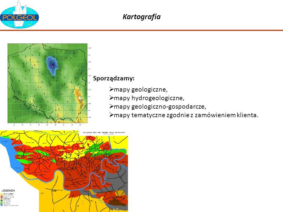 Kartografia Sporządzamy: mapy geologiczne, mapy hydrogeologiczne,