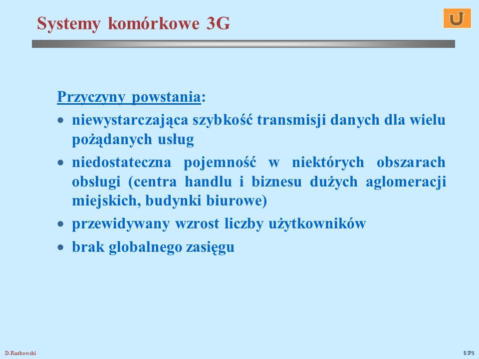 Systemy komórkowe 3G Przyczyny powstania: