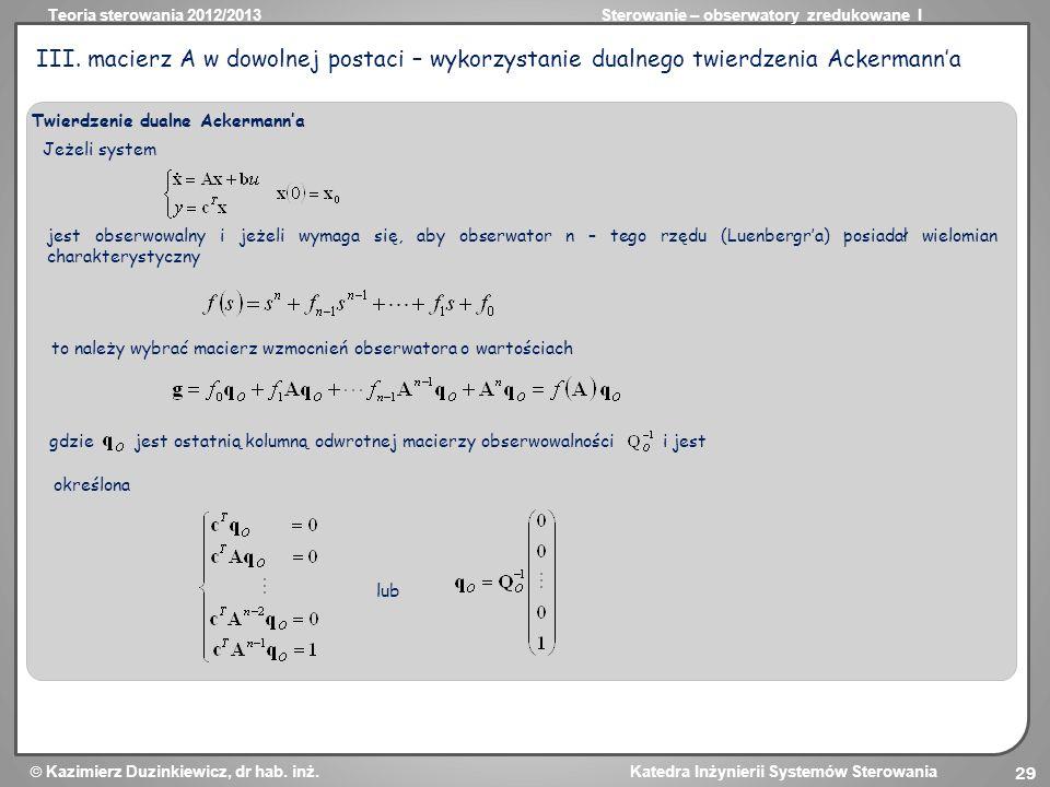 III. macierz A w dowolnej postaci – wykorzystanie dualnego twierdzenia Ackermann'a