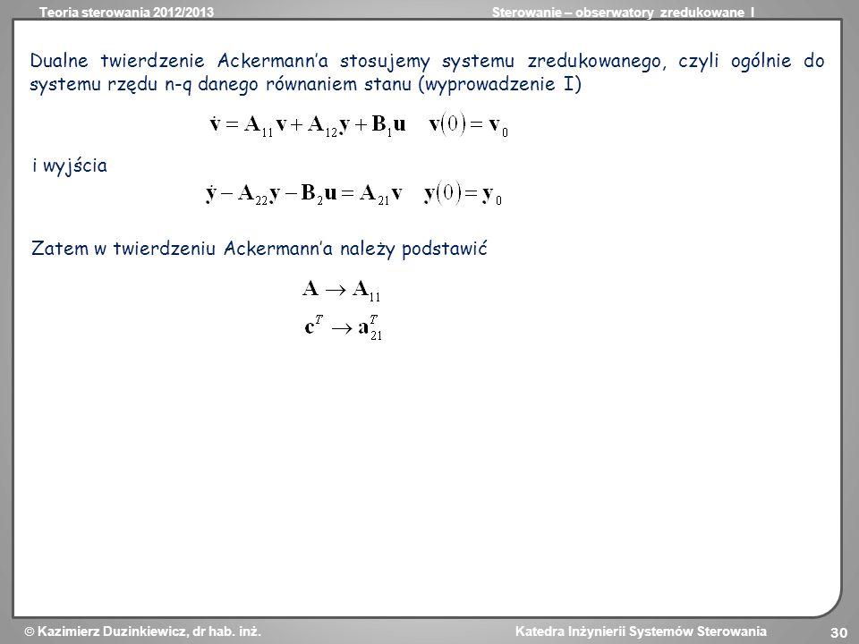 Dualne twierdzenie Ackermann'a stosujemy systemu zredukowanego, czyli ogólnie do systemu rzędu n-q danego równaniem stanu (wyprowadzenie I)