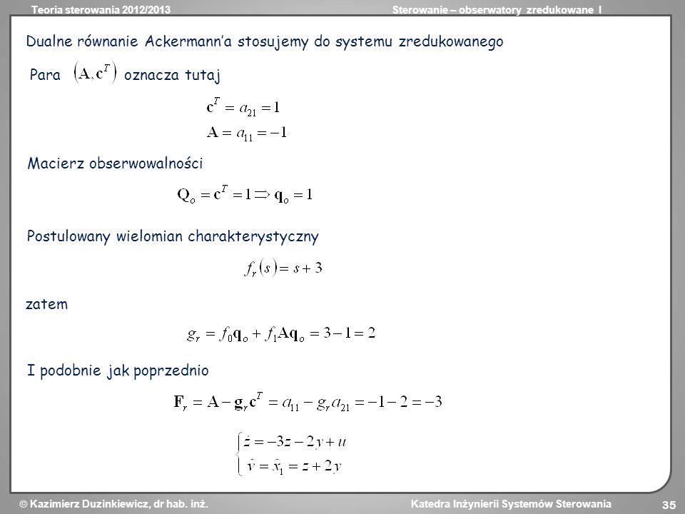 Dualne równanie Ackermann'a stosujemy do systemu zredukowanego