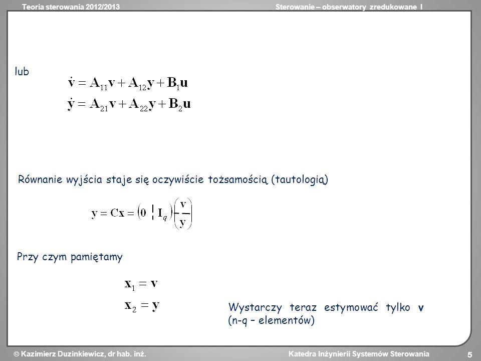 lub Równanie wyjścia staje się oczywiście tożsamością (tautologią) Przy czym pamiętamy.