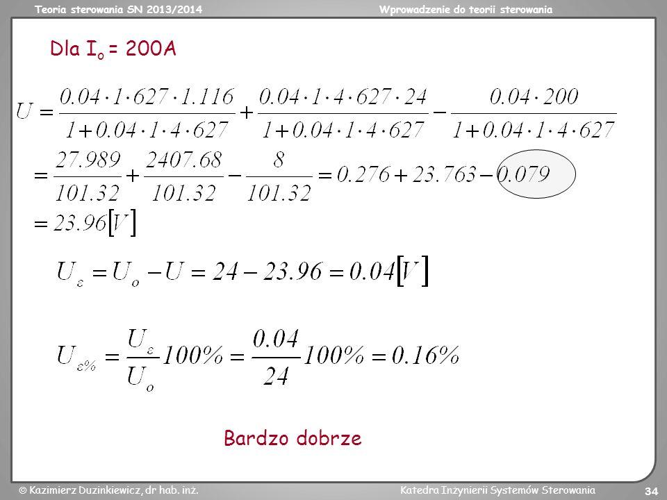 Dla Io = 200A Bardzo dobrze