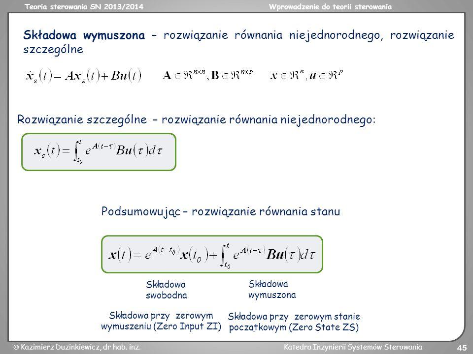 Rozwiązanie szczególne – rozwiązanie równania niejednorodnego: