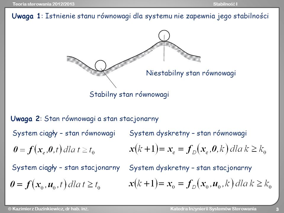Uwaga 1: Istnienie stanu równowagi dla systemu nie zapewnia jego stabilności