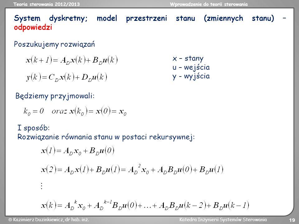 System dyskretny; model przestrzeni stanu (zmiennych stanu) – odpowiedzi