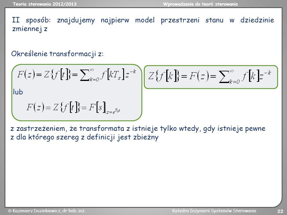II sposób: znajdujemy najpierw model przestrzeni stanu w dziedzinie zmiennej z