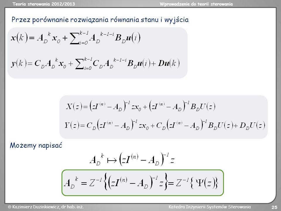 Przez porównanie rozwiązania równania stanu i wyjścia