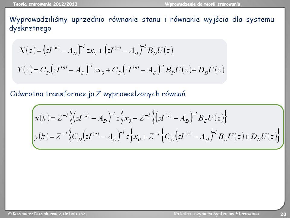 Wyprowadziliśmy uprzednio równanie stanu i równanie wyjścia dla systemu dyskretnego