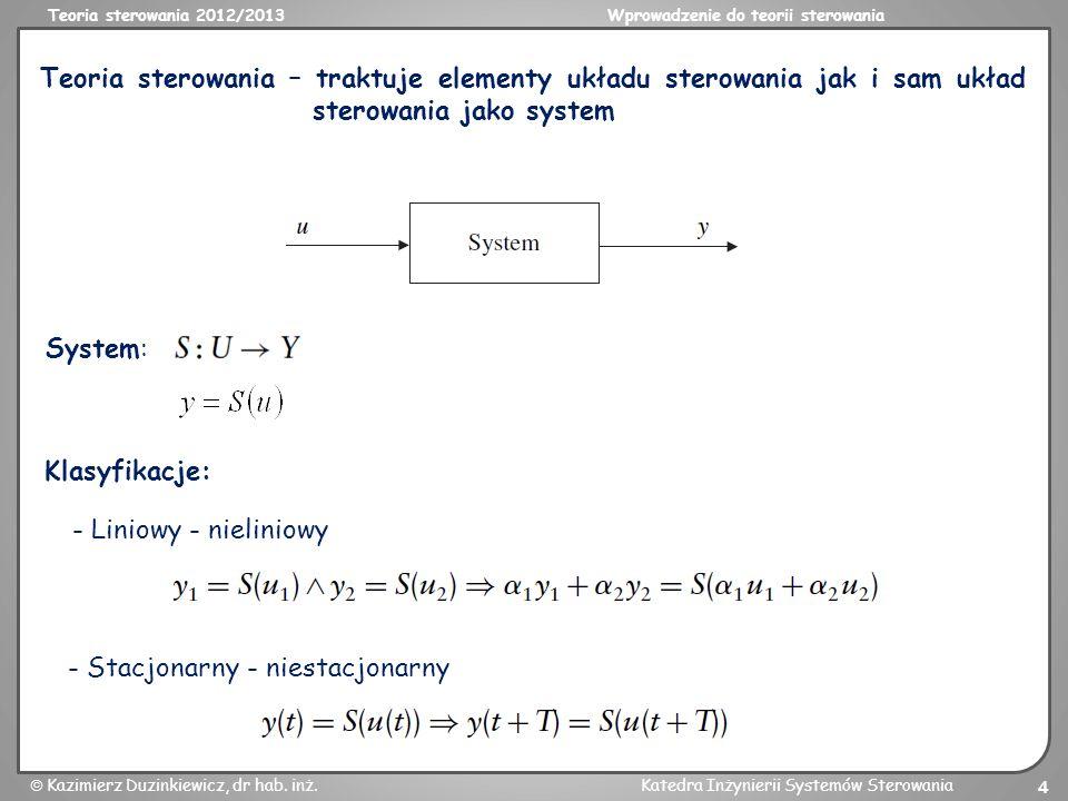 Teoria sterowania – traktuje elementy układu sterowania jak i sam układ sterowania jako system