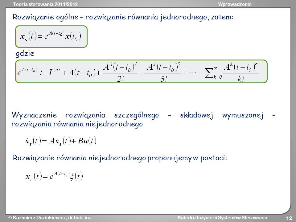 Rozwiązanie ogólne – rozwiązanie równania jednorodnego, zatem: