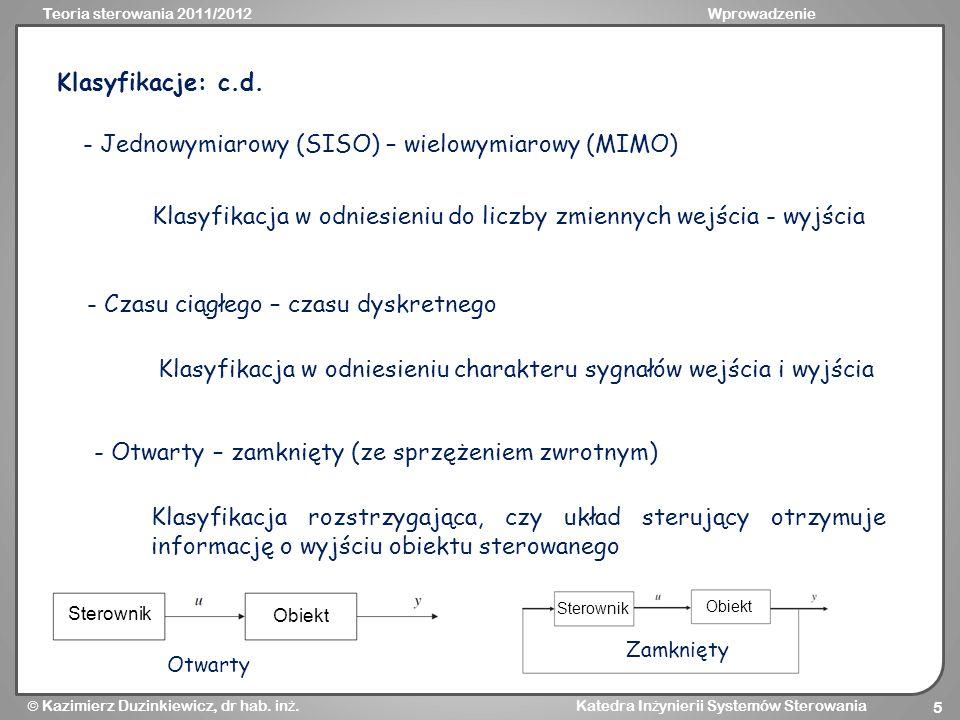 - Jednowymiarowy (SISO) – wielowymiarowy (MIMO)