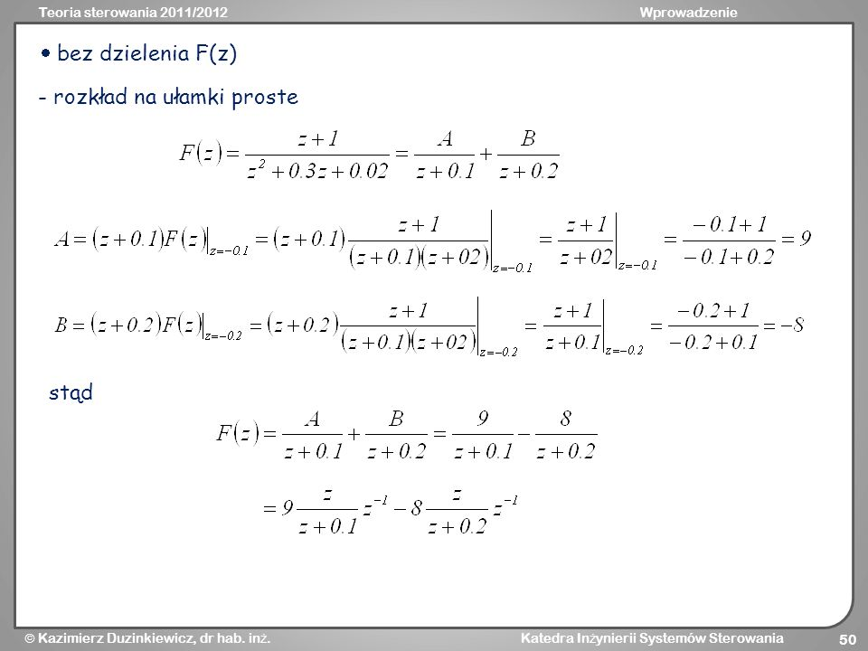  bez dzielenia F(z) - rozkład na ułamki proste stąd