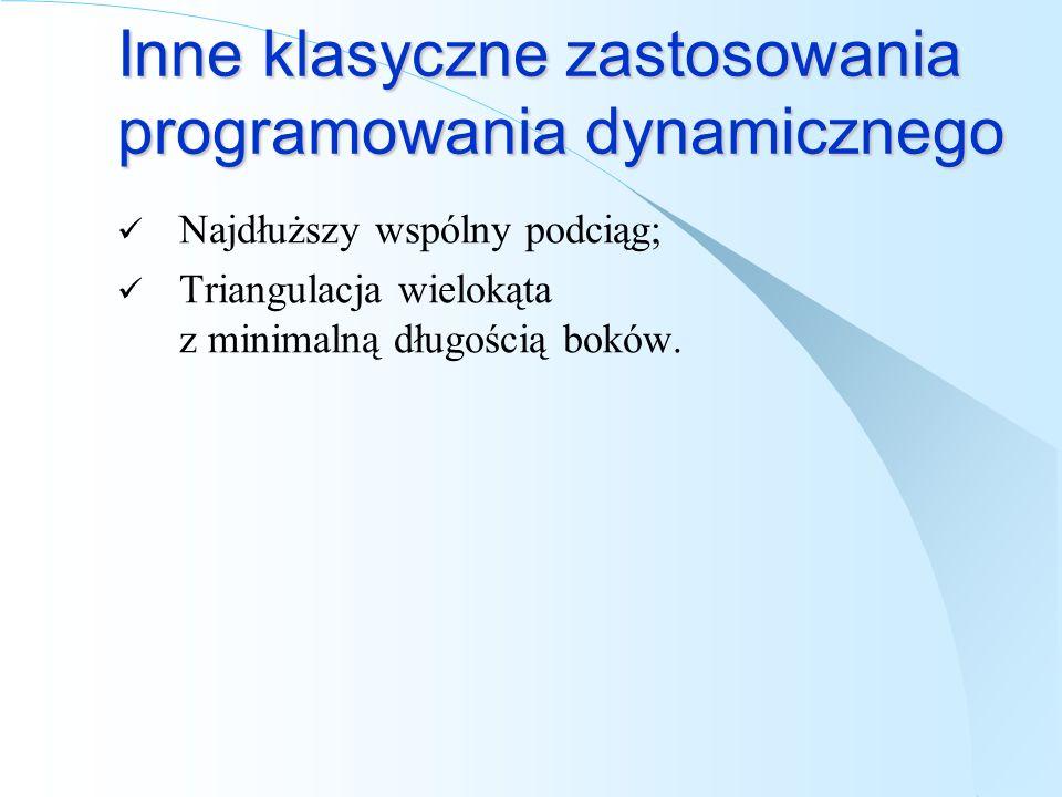 Inne klasyczne zastosowania programowania dynamicznego