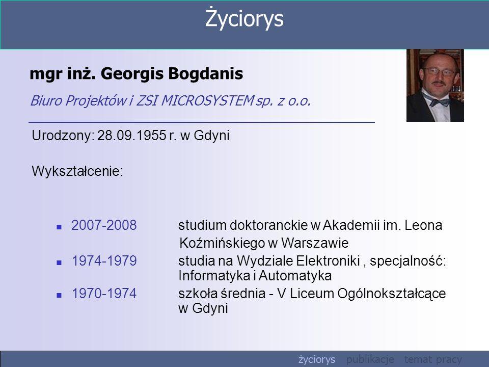mgr inż. Georgis Bogdanis Biuro Projektów i ZSI MICROSYSTEM sp. z o.o.