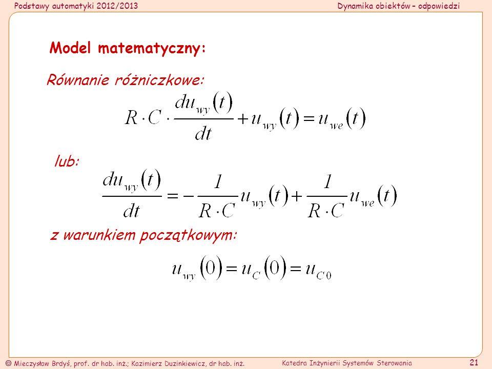 Model matematyczny: Równanie różniczkowe: z warunkiem początkowym: lub: