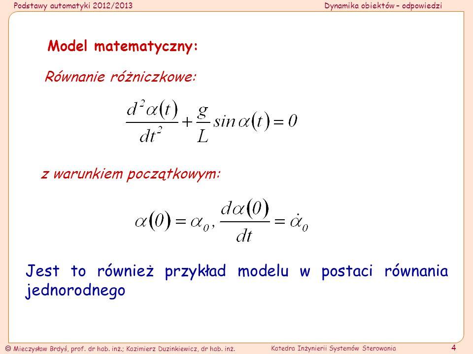 Jest to również przykład modelu w postaci równania jednorodnego