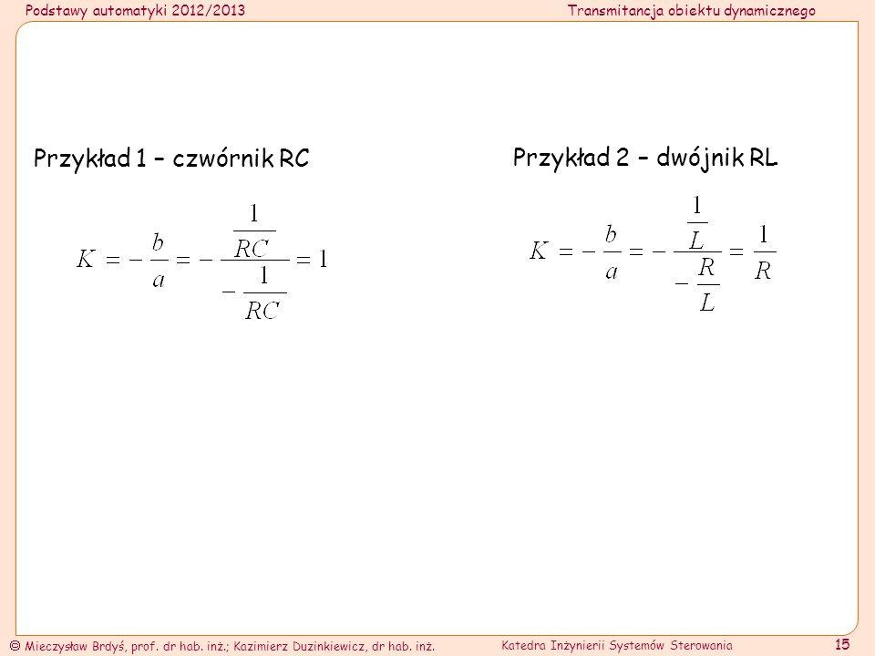 Przykład 1 – czwórnik RC Przykład 2 – dwójnik RL