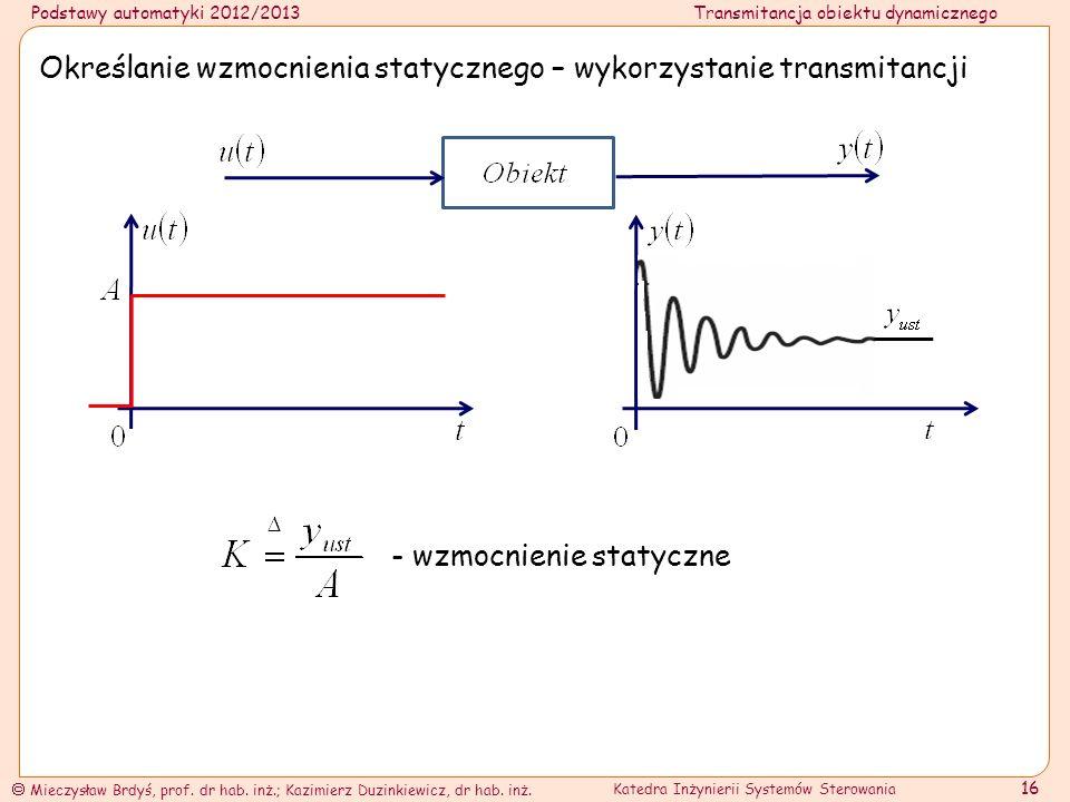 Określanie wzmocnienia statycznego – wykorzystanie transmitancji