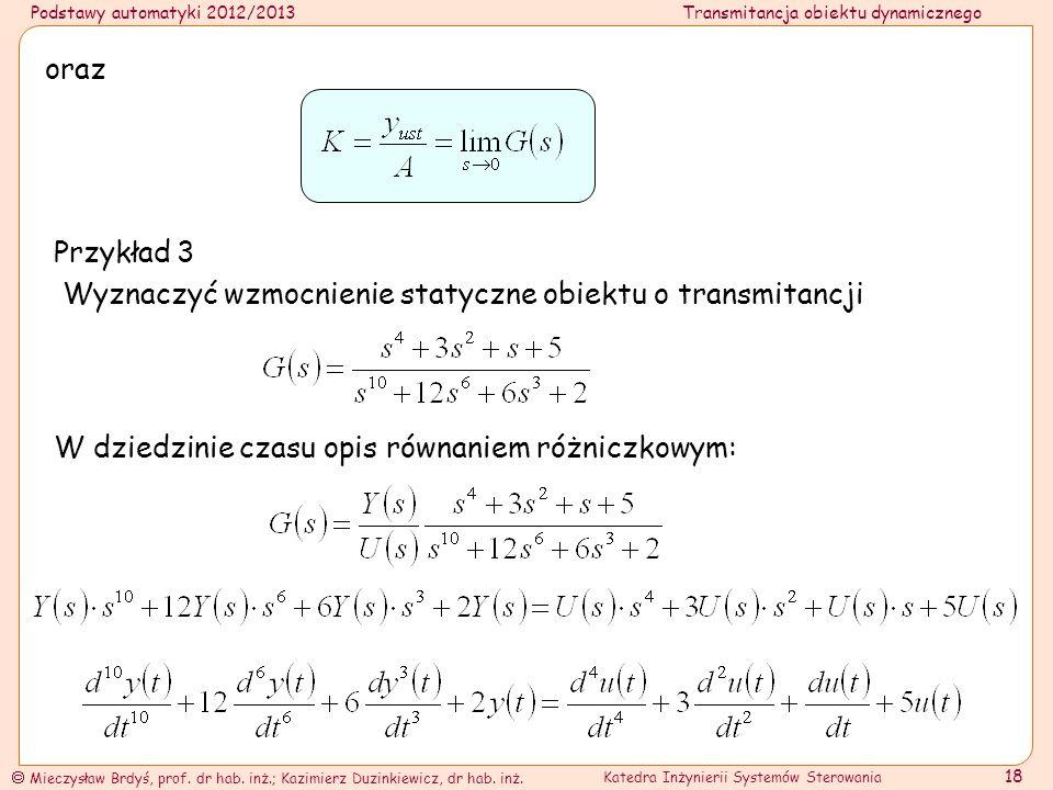 oraz Przykład 3. Wyznaczyć wzmocnienie statyczne obiektu o transmitancji.