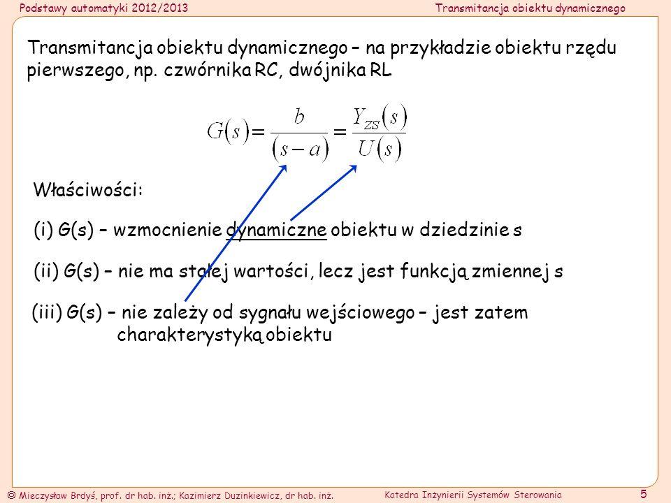 Transmitancja obiektu dynamicznego – na przykładzie obiektu rzędu pierwszego, np. czwórnika RC, dwójnika RL