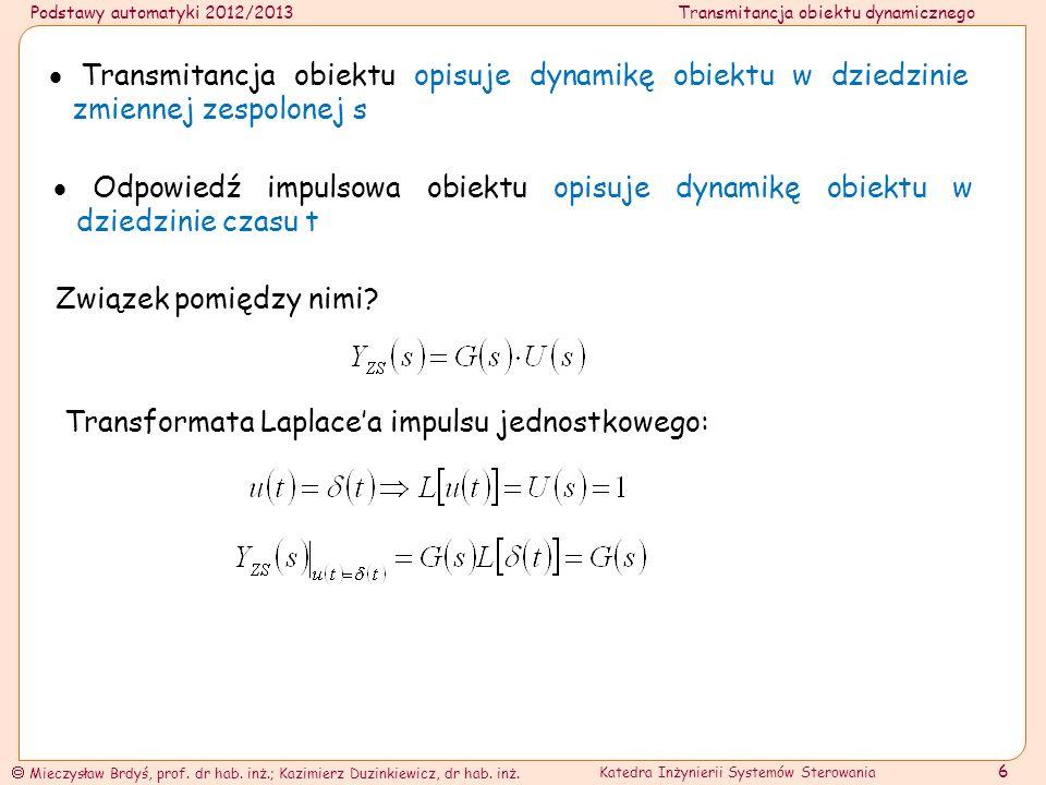  Transmitancja obiektu opisuje dynamikę obiektu w dziedzinie zmiennej zespolonej s
