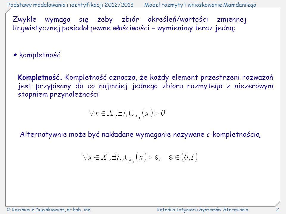 Zwykle wymaga się żeby zbiór określeń/wartości zmiennej lingwistycznej posiadał pewne właściwości – wymienimy teraz jedną: