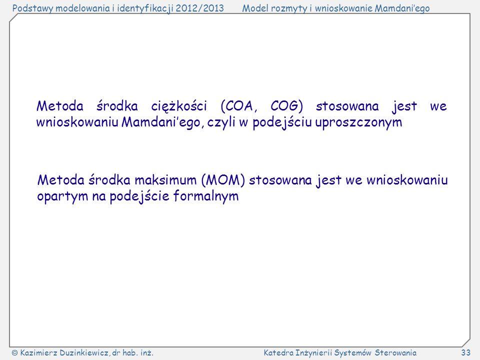 Metoda środka ciężkości (COA, COG) stosowana jest we wnioskowaniu Mamdani'ego, czyli w podejściu uproszczonym