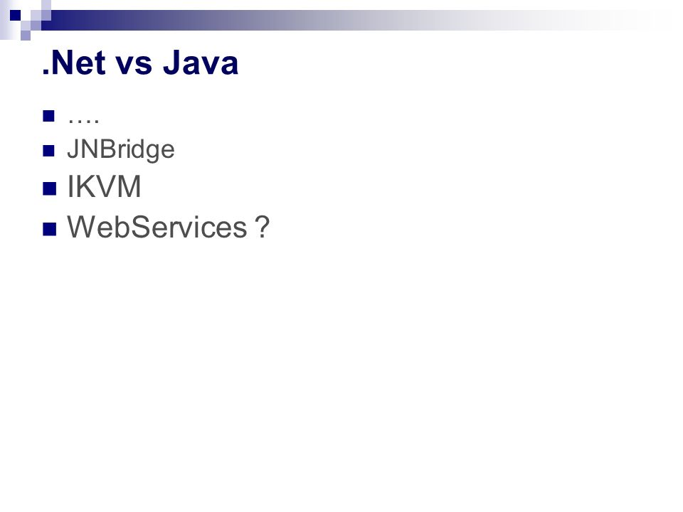 .Net vs Java …. JNBridge IKVM WebServices