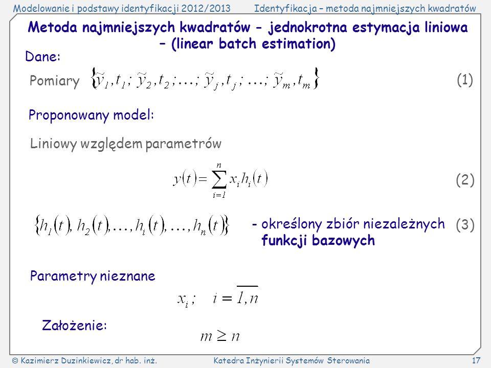 Metoda najmniejszych kwadratów - jednokrotna estymacja liniowa – (linear batch estimation)