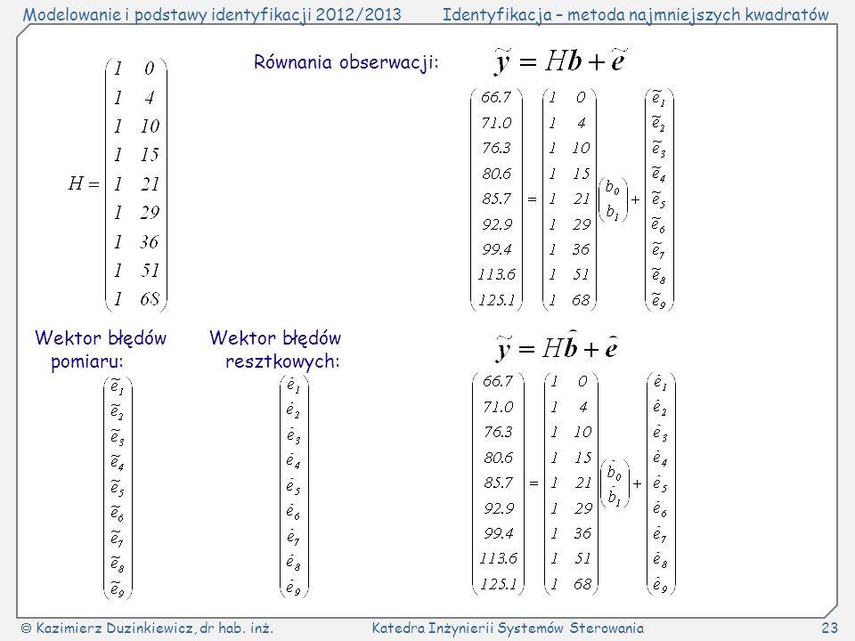 Równania obserwacji: Wektor błędów pomiaru: Wektor błędów resztkowych: