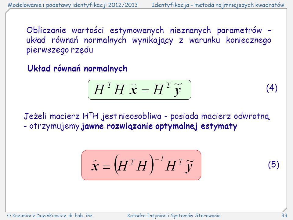 Obliczanie wartości estymowanych nieznanych parametrów – układ równań normalnych wynikający z warunku koniecznego pierwszego rzędu