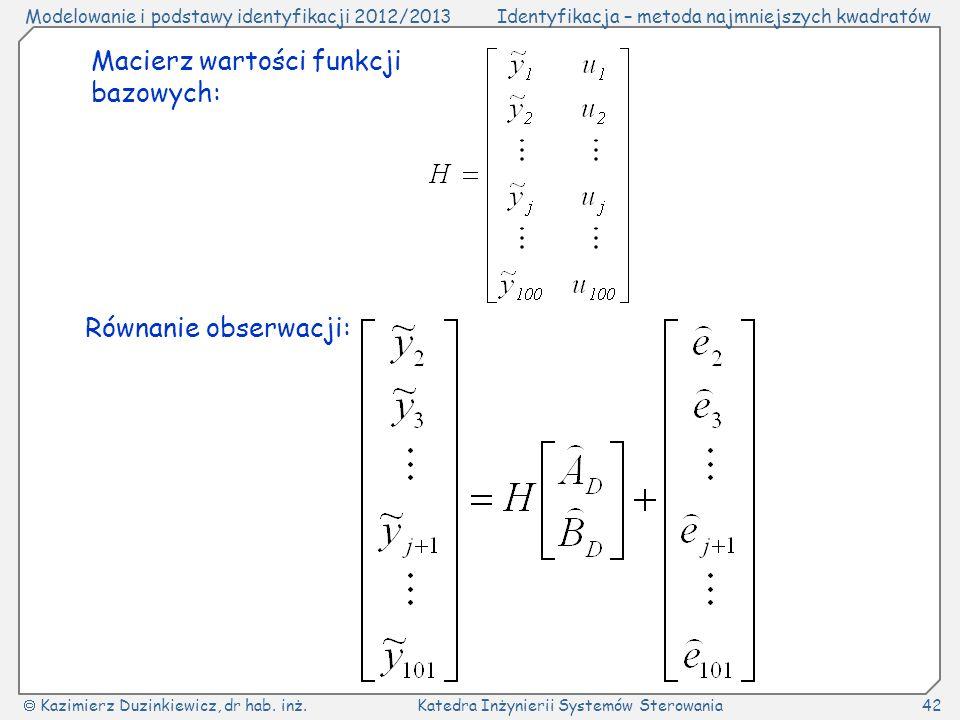 Macierz wartości funkcji bazowych: