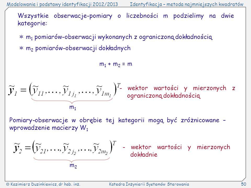 Wszystkie obserwacje-pomiary o liczebności m podzielimy na dwie kategorie: