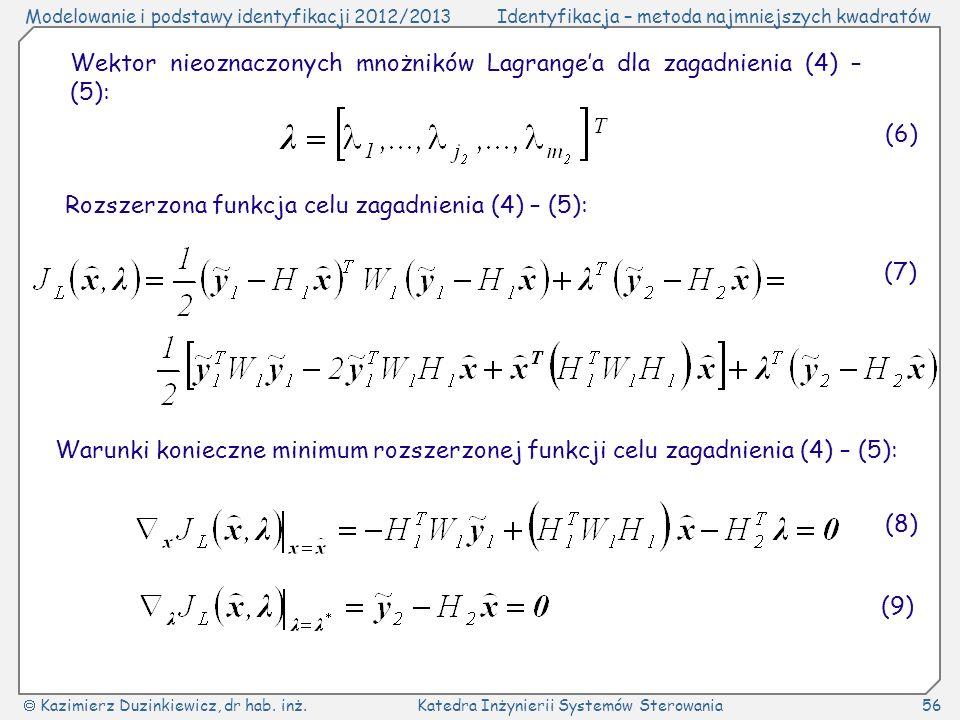 Wektor nieoznaczonych mnożników Lagrange'a dla zagadnienia (4) – (5):