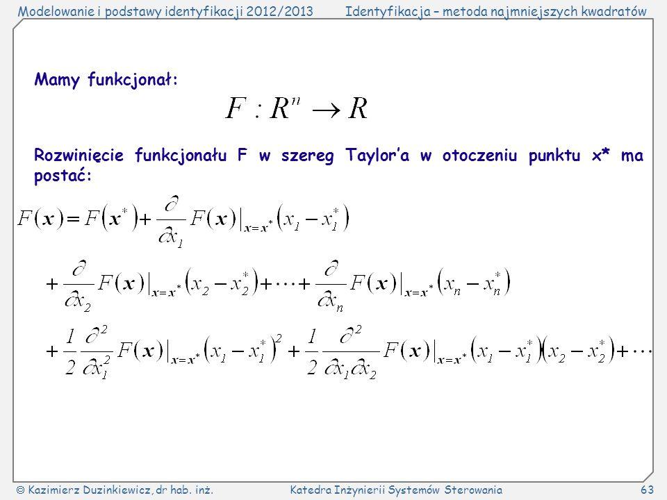 Mamy funkcjonał: Rozwinięcie funkcjonału F w szereg Taylor'a w otoczeniu punktu x* ma postać: