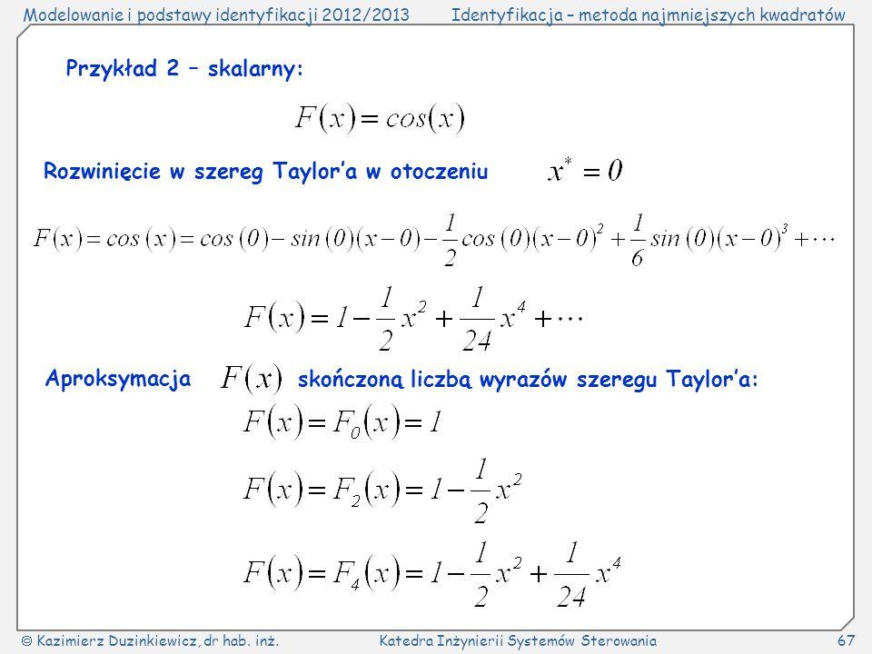 Przykład 2 – skalarny: Rozwinięcie w szereg Taylor'a w otoczeniu.
