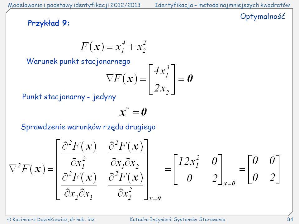 Optymalność Przykład 9: Warunek punkt stacjonarnego.