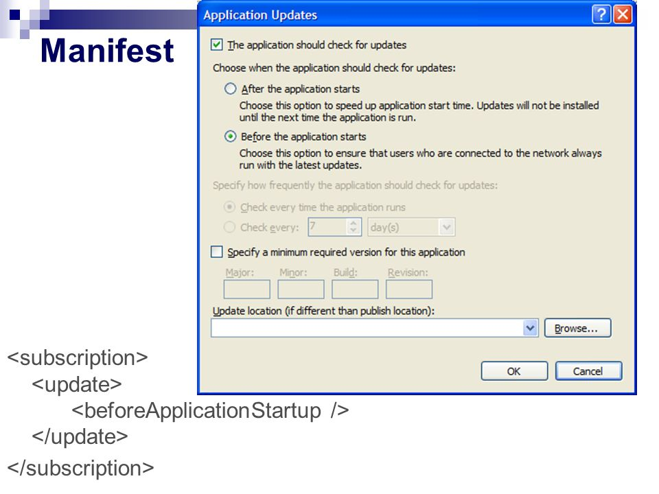 Manifest <subscription> <update> <beforeApplicationStartup /> </update> </subscription>