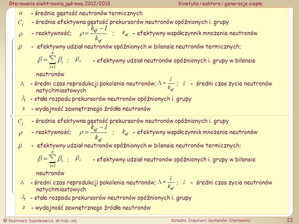 Model punktowy kinetyki neutronów z sześcioma grupami prekursorów neutronów opóźnionych ()