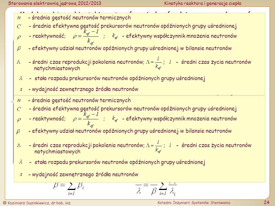 Model punktowy kinetyki neutronów z jedną średnią grupą prekursorów neutronów opóźnionych ()