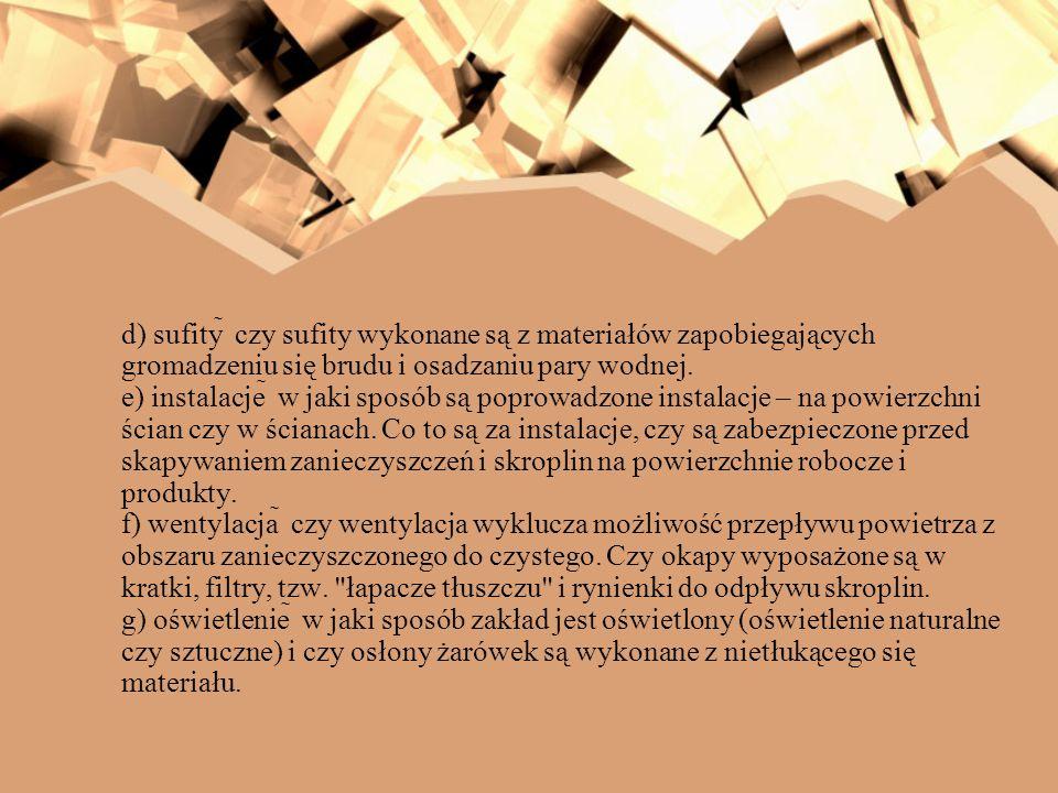 d) sufity  czy sufity wykonane są z materiałów zapobiegających gromadzeniu się brudu i osadzaniu pary wodnej.